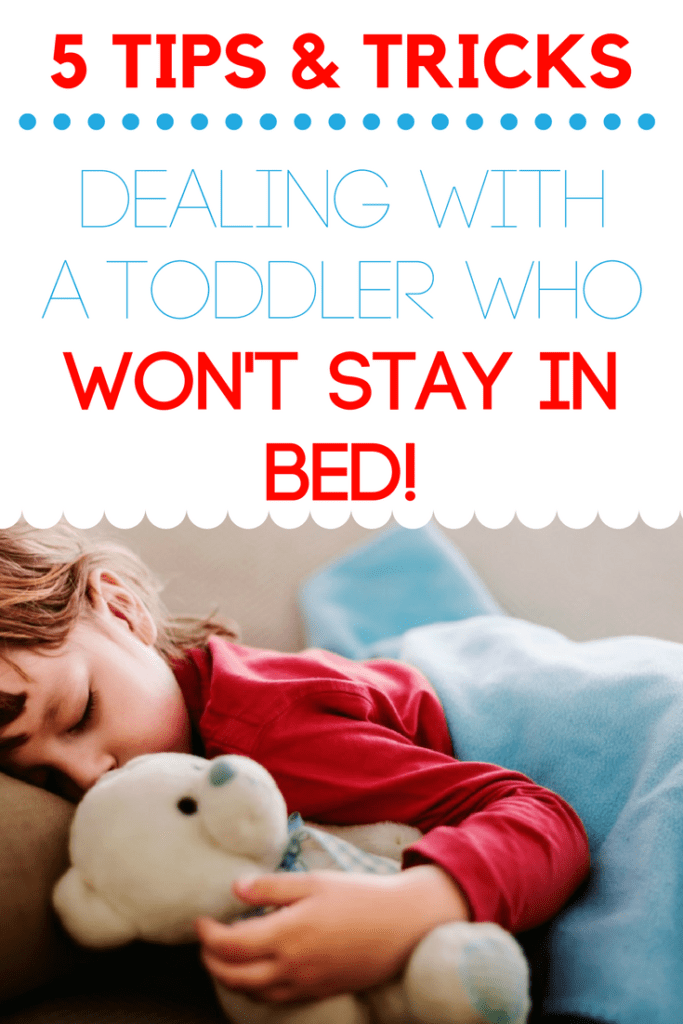 5 tips for dealing with a toddler who won't stay in bed